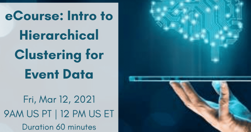 Intro to Hierarchical Clustering for Event Data 9AM US PT _ 12 PM US ET (2)